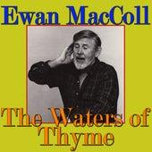The Waters of Thyme by Ewan MacColl