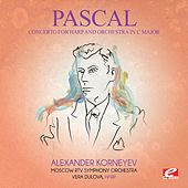 Pascal: Concerto for Harp and Orchestra in C Major (Digitally Remastered) by Alexander Korneyev