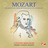 Mozart: Overture from the Abduction from the Seraglio, K. 384 (Digitally Remastered) by Günther Neidlinger