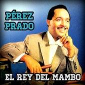 El Rey del Mambo by Perez Prado