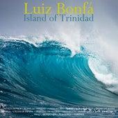 Island of Trinidad by Luiz Bonfá