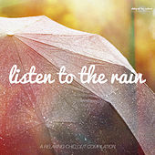 Listen to the Rain (A Relaxing Chillout Collection) by Various Artists