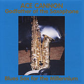 Blue Sax for the Millennium by Ace Cannon
