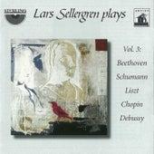 Lars Sellergren Plays, Vol. 3: Beethoven, Schumann, Liszt, Chopin, Debussy by Lars Sellergren