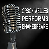 Orson Welles Performs William Shakespeare - Old Time Radio Shows by Orson Welles