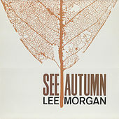 See Autumn by Lee Morgan