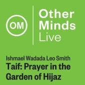 Ishmail Wadada Leo Smith: Taif – Prayer in the Garden of Hijaz (Live) by Wadada Leo Smith