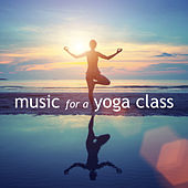 Music for a Yoga Class by Various Artists