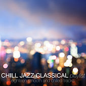 Chill Jazz Classical Playlist by Various Artists