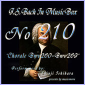 Bach In Musical Box 210 / Chorale, BWV 260 - BWV 269 by Shinji Ishihara