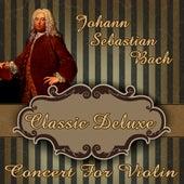 Johann Sebastian Bach: Classic Deluxe. Concert for Violin by Orquesta Lírica Bellaterra
