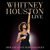 Whitney Houston Live: Her Greatest Performances by Whitney Houston