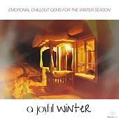 A Joyful Winter (Emotional Chillout Gems for the Winter Season) by Various Artists