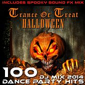 Trance or Treat Halloween 100 Dance Party DJ MIX Hits 2014 by Various Artists