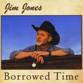 Borrowed Time by Jim Jones