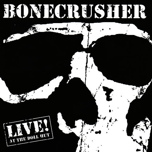 BONECRUSHER - Live at the Doll Hut - LP