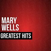 Mary Wells Greatest Hits by Mary Wells
