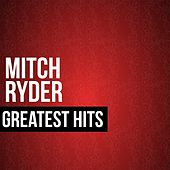 Mitch Ryder Greatest Hits by Mitch Ryder