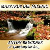 Anton Bruckner, Symphony No. 5 - Maestros del Milenio by Orquesta Lírica de Barcelona