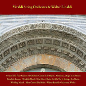 Vivaldi: the Four Seasons / Pachelbel: Canon in D Major / Albinoni: Adagio in G Minor / Paradisi: Toccata / Turkish March / Fur Elise / Bach: Air On the G String / Ave Maria / Wedding March / Here Comes the Bride / Walter Rinaldi: Orchestral Works by Walter Rinaldi
