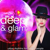 Deep & Glam (Urban Rhythms for Fashion People) by Various Artists