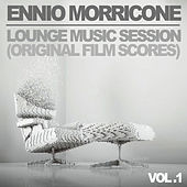 Ennio Morricone: Lounge Music Session - Vol. 1 (Original Film Scores) by Ennio Morricone