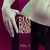 #deephouse Music Factory - Vol.3 by Various Artists