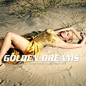 Golden Dreams 2 (22 Finest Lounge Tracks to Relax and Chill) by Various Artists