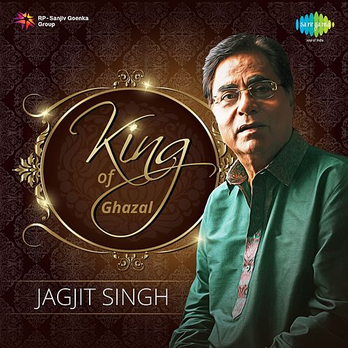 King of Ghazal by Jagjit Singh : Rhapsody