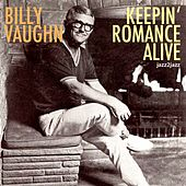 Keepin' Romance Alive - Home for the Holidays by Billy Vaughn