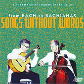 From Bach to Bachianas: Songs Without Words by Eliot Fisk