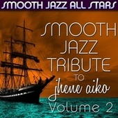 Smooth Jazz Tribute to Jhene Aiko, Vol. 2 by Smooth Jazz Allstars