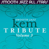 Smooth Jazz Tribute to Kem, Volume 3 by Smooth Jazz Allstars