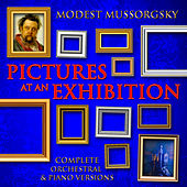 Modest Mussorgsky: Pictures at an Exhibition - Complete Orchestral & Piano Versions by Various Artists