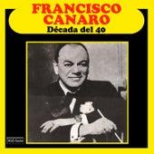 Década del 40 by Francisco Canaro