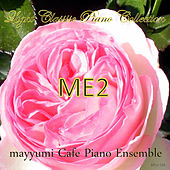 Light Classics Collection ME2 by Mayyumi Cafe Piano Ensemble