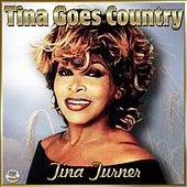 Tina Goes Country = Tina Turner by Tina Turner