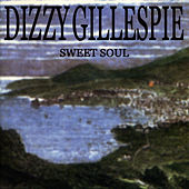 Sweet Soul by Dizzy Gillespie