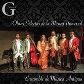 Obras Selectas de la Música Universal by Ensamble de Música Antigua