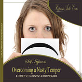 Overcoming a Nasty Temper - Guided Self-Hypnosis by Hypnosis Audio Center