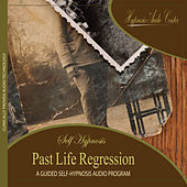 Past Life Regression - Guided Self-Hypnosis by Hypnosis Audio Center
