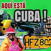 Aquí Está Cuba!! by Various Artists