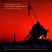 Uncommon Valor by Us Marine Band