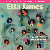 It Takes Love to Keep a Woman by Etta James