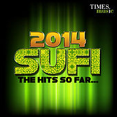 2014 Sufi - The Hits So Far... by Various Artists