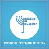 Hanukkah or Chanukah? Music for the Festival of Lights by David & The High Spirit