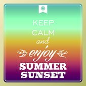 Keep Calm and Enjoy Summer Sunset (Popular Ibiza Chill Out and Relaxation Lounge Songs) by Various Artists