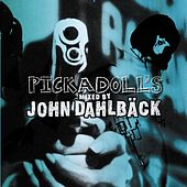 Pickadoll`s mixed by John Dahlbäck by Various Artists