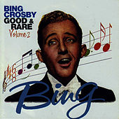 Good & Rare Volume 2 by Bing Crosby