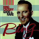 Good & Rare by Bing Crosby
